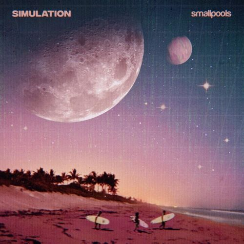 Smallpools, song titled, Simulation