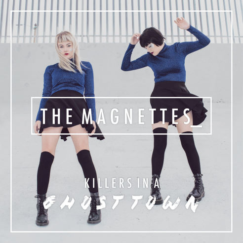 The Magnettes, song titled, Killers In A Ghost Town