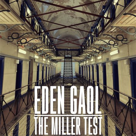 The Miller Test, song titled, Eden Gaol