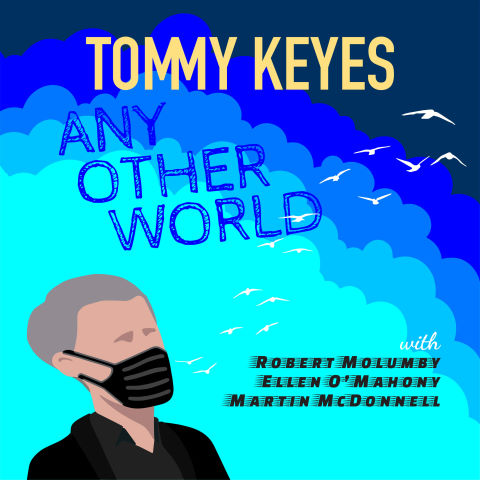 Tommy Keyes, song titled, Any Other World