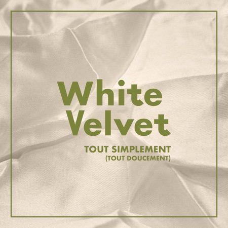 White Velvet, song titled, Tout Simplement Tout Doucement