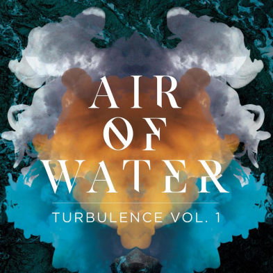 Air of Water, CD titled, Turbulence Vol 1