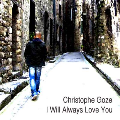 Christophe Goze, Song titled, I Will Always Love You