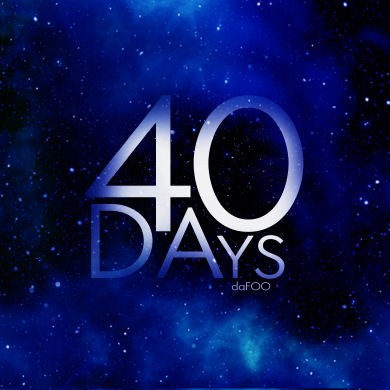 daFOO, Song titled, 40 Days