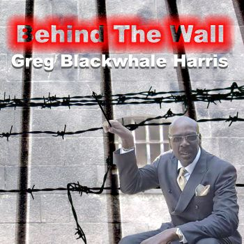 Greg Blackwhale Harris, song titled, Behind The Wall