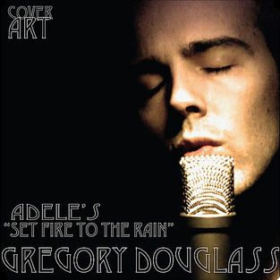 Gregory Douglass, song titled, Adele's - Set Fire to the Rain