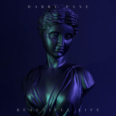 Harry Pane, Song Titled, Beautiful Life