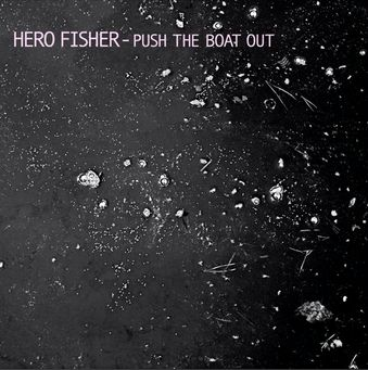 Hero Fisher, CD titled, Push The Boat Out