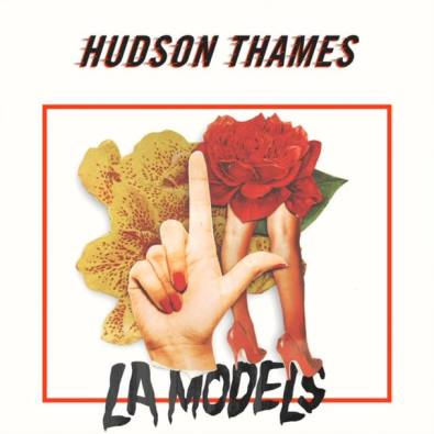 Hudson Thames, Song Single, LA Models