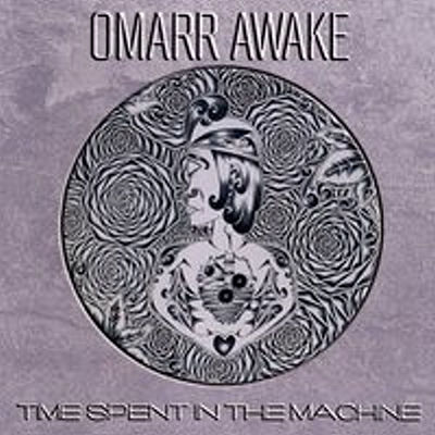 Omarr Awake, CD titled, Time Spent In The Machine