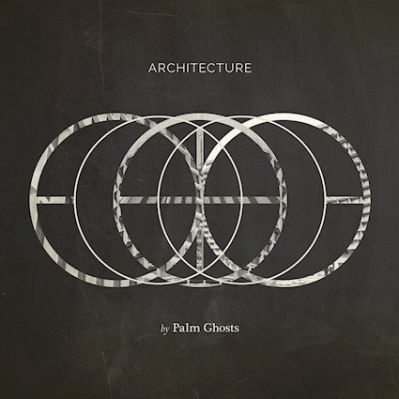 Palm Ghosts, CD titled, Architecture