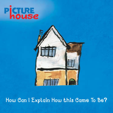 Picture House, CD titled, How Can I Explain How This Came To Be