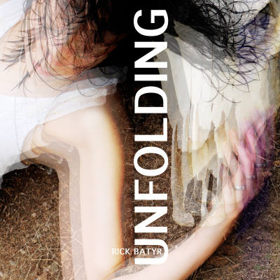 Rick Batyr, CD titled, Unfolding