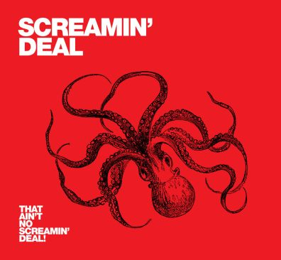 Screamin' Deal, CD titled, That Ain't No Screamin' Deal