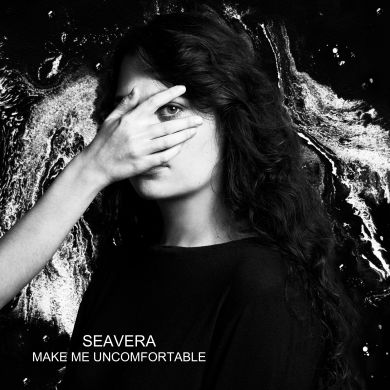 Seavera, Song titled, Make Me Uncomfortable