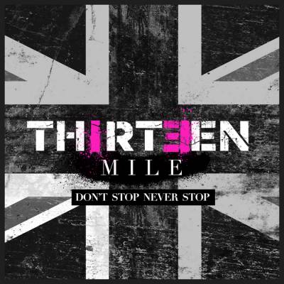 Thirteen Mile, CD titled, Don't Stop Never Stop