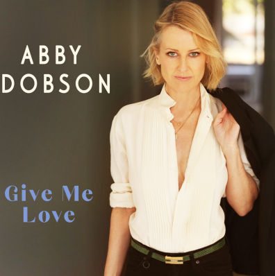 Abby Dobson, song titled, Give Me Love