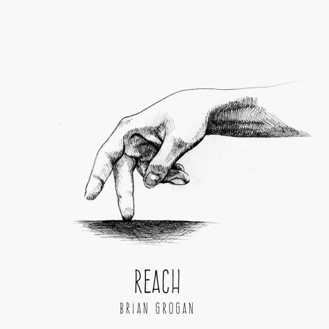 Brian Grogan, song titled, Reach