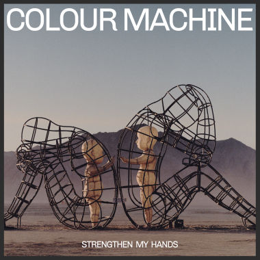 Colour Machine, CD titled, Strengthen My Hands