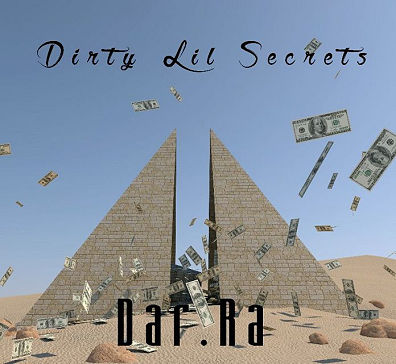 Dar Ra, CD titled, Dirty Lil Secrets