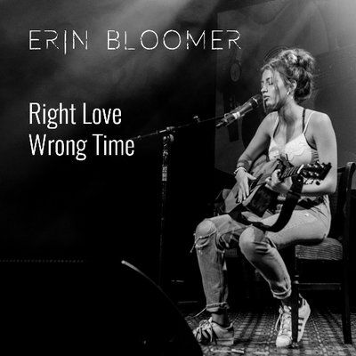 Erin Bloomer, song titled, Right Love Wrong Time