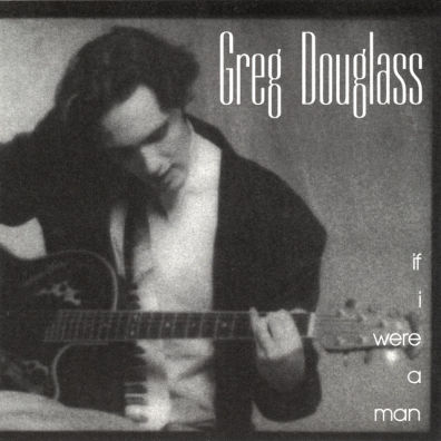 Gregory Douglass, CD titled, If I Were A Man