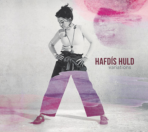 Hafdis Huld, CD titled, Variations
