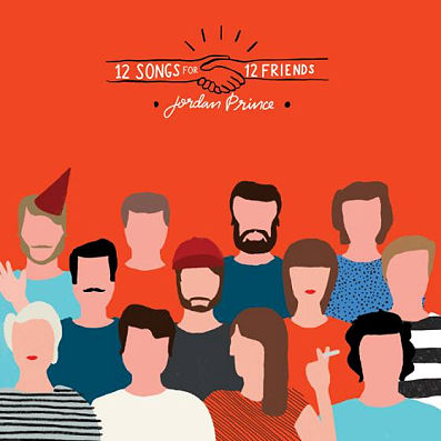 Jordan Prince, CD titled, 12 Songs For 12 Friends