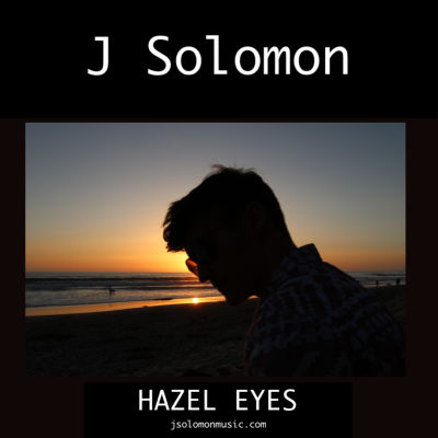 J Solomon, song titled, Hazel Eyes