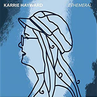 Karrie Hayward, CD titled Ephemeral