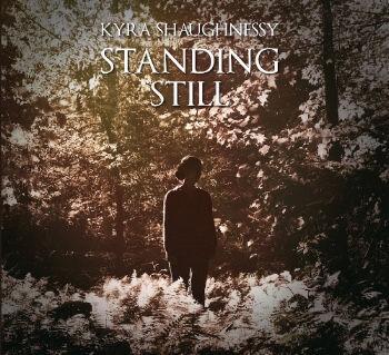 Kyra Shaughnessy, CD titled, Standing Still