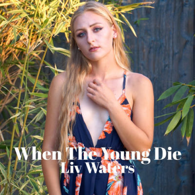 Live Waters, song titled, When The Young Die