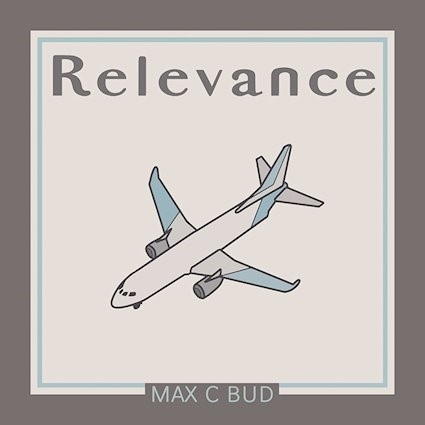 Max C Bud, single entitled, Relevance