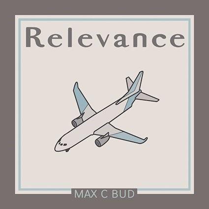 Max C Bud, single entitled, Relevance