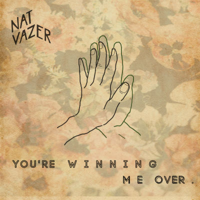 Nat Vazer, song titled, You're Winning Me Over