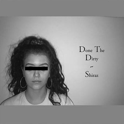 Shiraz Hempstock, song titled, Done The Dirty