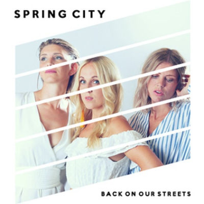 Spring City, song titled, Back On Our Streets
