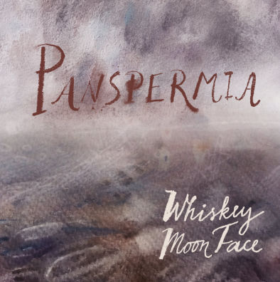 Whiskey Moon Face, CD titled, Panspermia