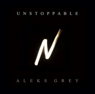 Aleks Grey, Song Titled, Unstoppable