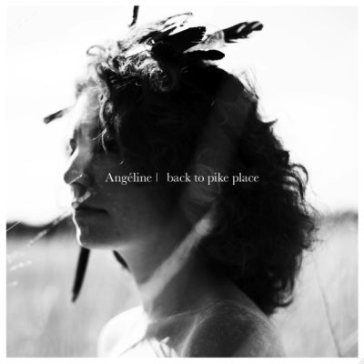 Angéline, CD titled, Back to Pike Place