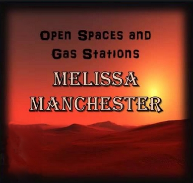 Melissa Manchester, Song titled, Open Spaces and Gas Stations