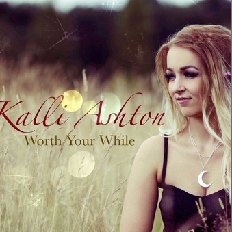 Kalli Ashton, CD titled, Worth Your While