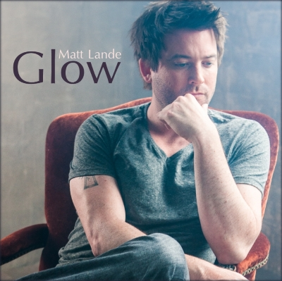 Matt Lande, CD titled, Glow
