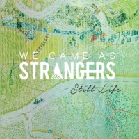 We Came As Strangers, Song Single Titled, Still Life
