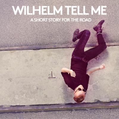 Wilhelm Tell Me, CD titled, A Short Story For The Road