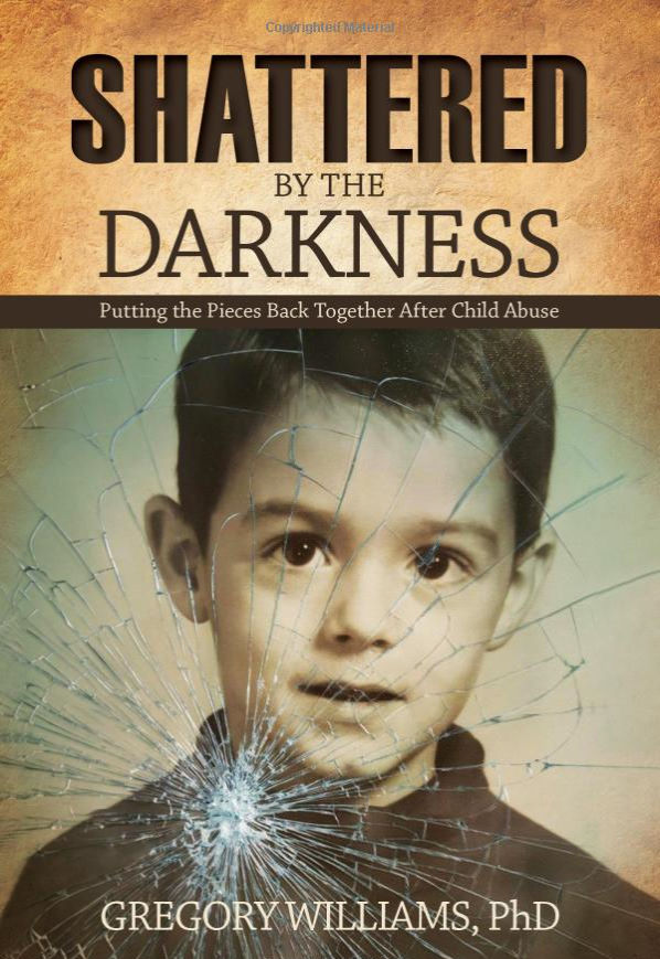 Shattered by the Darkness by Dr Gregory Williams