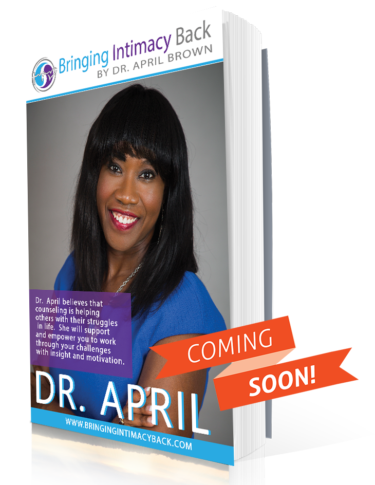 Bringing Intimacy Back by Dr April Brown - Book coming soon