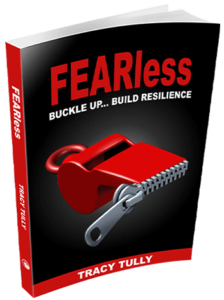 Fearless Buckle up … build resilience. by Tracy Tully