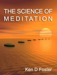 The Science of Meditation by Ken D Foster