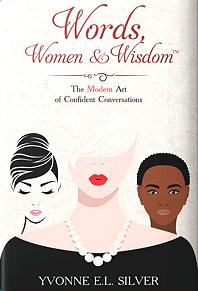 Words, Women & Wisdom: The Modern Art of Confident Conversations